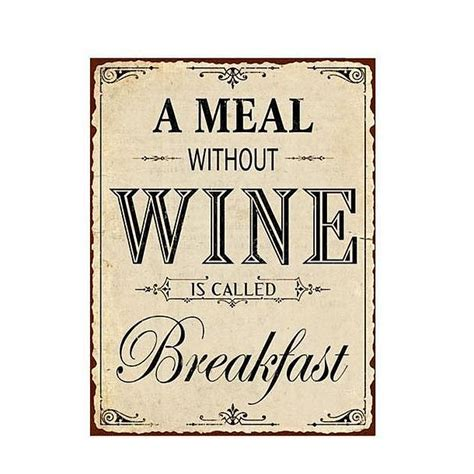A Meal without Wine is called Breakfast - Blechschilder